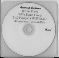 AUGUST BOLINO 388TH BOMB GROUP B-17 WOLF WAGON NAVIGATOR RARE INTERVIEW DVD