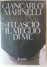 """Giancarlo Marinelli """"Ti lascio il meglio di me"""" romanzo Bompiani 2006"""