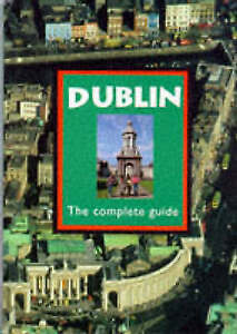 Dublin: The Complete Guide by Hugh Oram (Paperback, 1995)