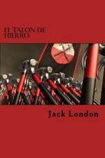 El Talon de Hierro by Jack London (2015, Paperback)