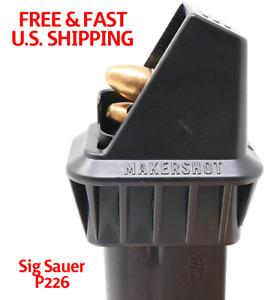 MAKERSHOT Designed for SIG P226 Magazine SIG Magazine Headquarters SPEEDLOADER