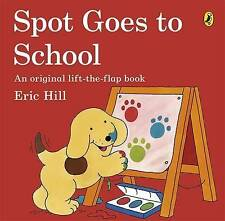 Spot Goes to School, Eric Hill | Paperback Book | Acceptable | 9780140506501