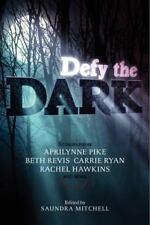 Defy the Dark by Sarah Rees Brennan, Christine Johnson, Rachel Hawkins, Saundra
