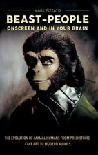 BEAST-PEOPLE ONSCREEN AND IN YOUR BRAIN - PIZZATO, MARK - NEW HARDCOVER BOOK