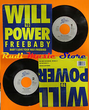 LP 45 7'WILL TO POWER Baby i love your way Free bird 1988 holland EPIC cd mc dvd
