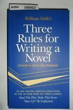 Noble, William: Three Rules for Writing a Novel - A Guide to Story Development