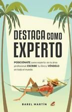 Destaca Como Experto : Posiciónate Como Experto en Tu área Profesional....