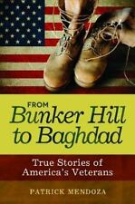 From Bunker Hill to Baghdad : True Stories of America's Veterans by Patrick...