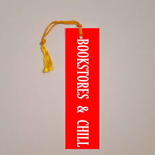 """Bookstores and Chill"" Bookmark for book lovers.Custom designed,w tassel"