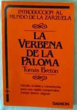 LA VERBENA DE LA PALOMA - ESTUDIO, ANALISIS Y COMENTARIOS INCLUYE LIBRETO