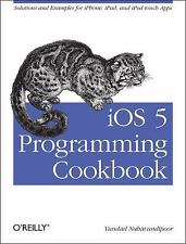 iOS 5 Programming Cookbook: Solutions & Examples for iPhone, iPad, and iPod touc