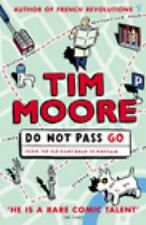 Do Not Pass Go: From the Old Kent Road to Mayfair,Tim Moore