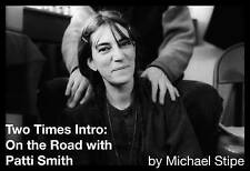 NEW Two Times Intro: On the Road with Patti Smith by Michael Stipe