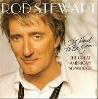 Rod Stewart-It Had To Be You... The Great American Songbook CD