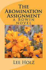 NEW The Abomination Assignment: a Bowin novel by Lee Holz