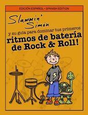 Slammin' Simón y Su Guía para Dominar Tus Primeros Ritmos de Batería de Rock...