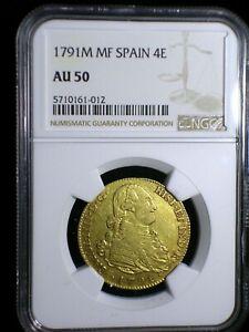 KIngdom of Spain 1791 M MF Gold 4 Escudos NGC AU-50* Looks Great Low Minimum