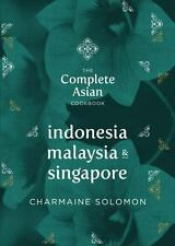Indonesia, Malaysia, and Singapore by Charmaine Solomon (2014, Hardcover)
