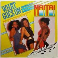 """MAI TAI -- WHAT GOES ON ---------- SPECIAL DANCE MIX -- 12"""" MAXI SINGLE 1984"""