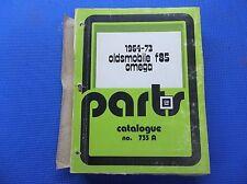 CUTLASS F85 MASTER PARTS CATALOG 64 - 1973 *original*