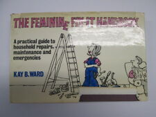 Good - THE FEMININE FIX-IT HANDBOOK. A PRACTICAL GUIDE TO HOUSEHOLD REPAIRS, MAI