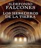Falcones Ildefonso - Los Herederos De La Tierra Libro digital en pdf y epub