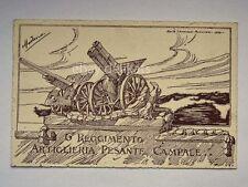 ARTIGLIERIA 6 Reggimento PESANTE CAMPALE vecchia cartolina