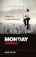 Monday Matters: Finding God in your workplace.