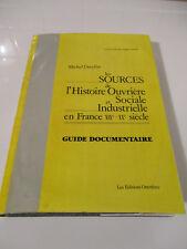 Les sources de l'histoire ouvrière sociale et Industrielle en France XIXe XXè si