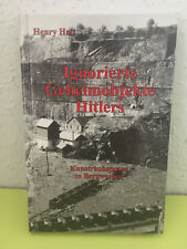 Ignorierte Geheimobjekte Hitlers Kunstraubspuren in Bergwerken von Henry Hatt