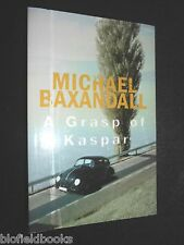 A Grasp of Kaspar by Michael Baxandall (Paperback, 2010-1st) Scarce Proof Copy