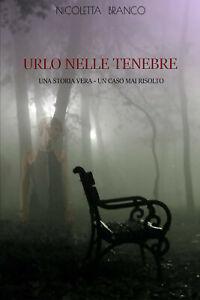 URLO NELLE TENEBRE - Una storia vera