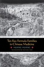 Ten Key Formula Families in Chinese Medicine by Huang Huang (2009, Paperback)