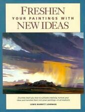 Freshen Your Paintings with New Ideas by Lewis B. Lehrman (1995, Hardcover)
