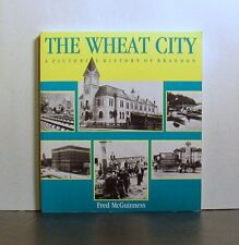 Wheat City, Brandon Pictorial History,  Manitoba