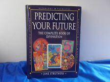 Predicting Your Future : The Complete Book of Divination Astrology Palmistry
