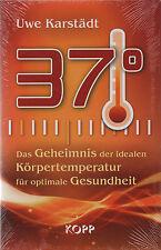 KÖRPERTEMPERATUR 37 ° - Uwe Karstädt BUCH - KOPP VERLAG