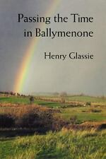 Passing the Time in Ballymenone by Glassie, Henry