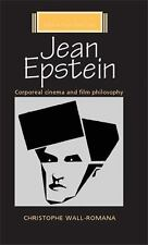 Jean Epstein : Corporeal Cinema and Film Philosophy by Christophe Wall-Romana...