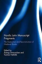 Nordic Latin Manuscript Fragments: The Destruction and Reconstruction of Medieva