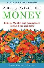 A Happy Pocket Full of Money, Expanded Study Edition : Infinite Wealth and...