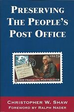 Preserving the People's Post Office by Christopher W. Shaw (2006, Paperback)