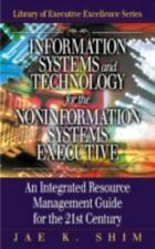 Information Systems and Technology For The Non-Information Systems Executive: An