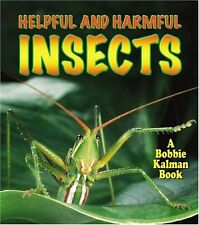 Helpful And Harmful Insects (The World of Insects)
