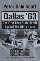 Dallas '63: The First Deep State Revolt Against the White House (Forbidden Bo…