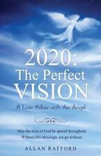 2020 : The Perfect Vision by Allan Rafford (2016, Paperback)