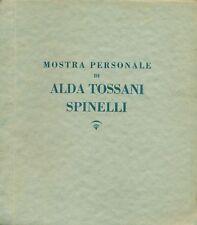 TOSSANI SPINELLI - Mostra di Alda Tossani Spinelli. Galleria Scopinich 1929