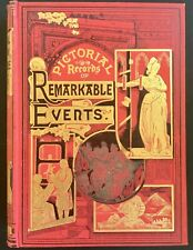 Pictorial Record of Remarkable Events, London 1884 Illustrated