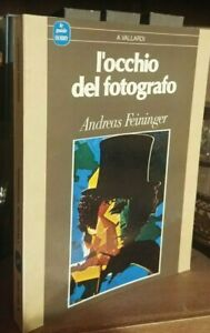 Andreas Feininger -  L'occhio del fotografo  - 1986   R