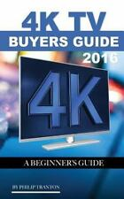 4K TV Buyers Guide 2016: a Beginner's Guide by Philip Tranton (2015, Paperback)